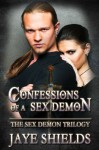 Confessions of a Sex Demon - Jaye Shields