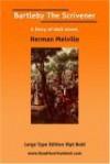 Bartleby the Scrivener (Large Print) - Herman Melville