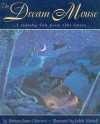 The Dream Mouse: A Lullaby Tale from Old Latvia - Barbara Juster Esbensen, Judith Mitchell