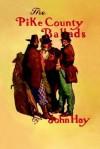 Pike County Ballads - John Hay