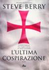 L'ultima cospirazione: Un'avventura di Cotton Malone (Narrativa Nord) (Italian Edition) - Gianluigi Zuddas, Steve Berry