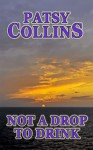 Not a Drop to Drink - Patsy Collins, Rosemary Kind
