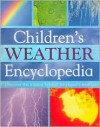 Children's Weather Encyclopedia: Discover the Science Behind Our Planet's Weather - Louise Spilsbury