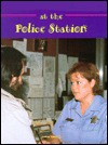 At the Police Station (Field Trips (Child's World)) - Carol Greene