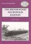 The Brookwood Necropolis Railway - John Clarke