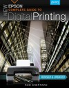 New Epson Complete Guide to Digital Printing - Rob Sheppard