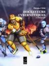 Hockeyeurs cybernétiques — L'intégrale - Denis Côté