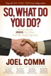 So What Do YOU Do: Discovering the Genius Next Door with One Simple Question - Joel Comm