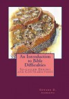 AN INTRODUCTION TO BIBLE DIFFICULTIES So-Called Errors and Contradictions - Edward D. Andrews