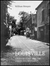 Louisville: Architecture and the Urban Environment - William Morgan