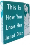This Is How You Lose Her: Deluxe Edition - Junot Díaz
