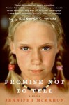 Promise Not to Tell - Jennifer McMahon