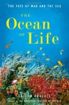 The Ocean of Life: The Fate of Man and the Sea (Audio) - Callum Roberts, Sean Pratt