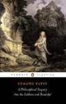 A Philosophical Enquiry into the Origins of the Sublime and Beauitful: And Other Pre-Revolutionary Writings - Edmund Burke