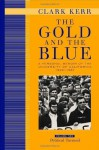 The Gold and the Blue: A Personal Memoir of the University of California, 1949-1967: Volume Two: Political Turmoil: 2 - Clark Kerr
