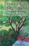 Forest Gardening: Cultivating an Edible Landscape - Robert Adrian de Jauralde Hart