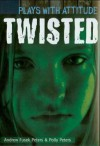 Twisted - Andrew Fusek Peters, Polly Peters