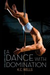 A Dance with Domination - K.C. Wells
