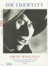 On Identity - Amin Maalouf
