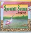 Spoonbill Swamp - Brenda Z. Guiberson