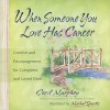 When Someone You Love Has Cancer: Comfort and Encouragement for Caregivers and Loved Ones - Cecil Murphey, Michal Sparks
