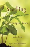 Seedling - April Alisa Marquette