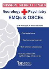 Mission: Medical Finals Neurology + Psychiatry Em Qs And Osc Es: ' - Neil Wellappili, Michael De Souza, Peter H. Raven, Kumaran Saha, Ranbir Sandhu, Paul J. Hughes