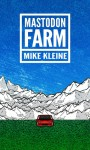 Mastodon Farm - Mike Kleine