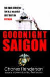 Goodnight Saigon - Charles W. Henderson