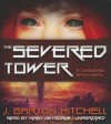 The Severed Tower - J. Barton Mitchell, To Be Announced