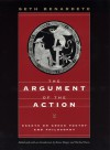 The Argument of the Action: Essays on Greek Poetry and Philosophy - Seth Benardete, Ronna Burger, Michael Davis