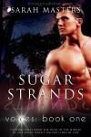 Voices 1: Sugar Strands - Sarah Masters