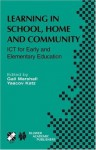 Learning in School, Home and Community: ICT for Early and Elementary Education (IFIP Advances in Information and Communication Technology) - Gail Marshall, Yaacov Katz