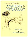 Essentials of Anatomy and Physiology - Frederic H. Martini, Edwin F. Bartholomew