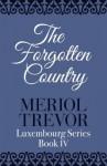 The Forgotten Country - Meriol Trevor