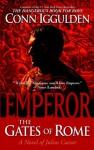 Emperor: The Gates of Rome: A Novel of Julius Caesar - Conn Iggulden
