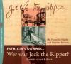 Wer war Jack the Ripper? 4 CDs. Parträt eines Killers. - Stephan Benson, Franziska Pigulla, Patricia Cornwell