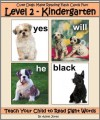 Level 2 - Kindergarten: Cute Dogs Make Reading Flash Cards Fun! (Teach Your Child to Read Sight Words) - Adele Jones