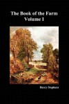 The Book of the Farm. Volume I. (Softcover) - Henry Stephens