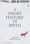 A Short History of Myth - Karen Armstrong, Sandra Burr