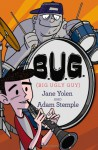B.U.G. (Big Ugly Guy) - Jane Yolen, Adam Stemple