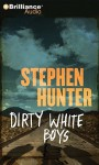 Dirty White Boys - Stephen Hunter, Eric G. Dove