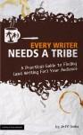 Every Writer Needs a Tribe - Jeff Goins, The Digital Writer, Diane Krause, Jonathan Wondrusch