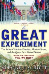 The Great Experiment: The Story of Ancient Empires, Modern States, and the Quest for a Global Nation - Strobe Talbott