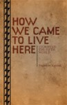How We Came To Live Here - Brennan Taylor