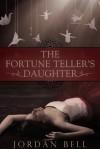 The Fortune Teller's Daughter - Jordan Bell