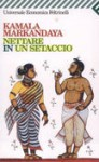 Nettare in un setaccio - Kamala Markandaya, Luciano Bianciardi