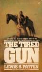 The Tired Gun - Lewis B. Patten, Unknown