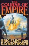 The Course of Empire - Eric Flint, K.D. Wentworth