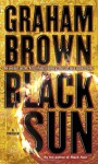 Black Sun: A Thriller - Graham Brown